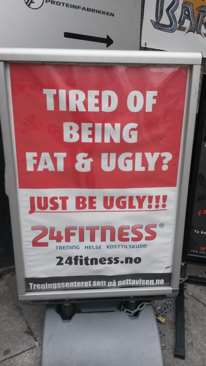 tired of being fat and ugly? just be ugly!, gym advertisement sign, lol