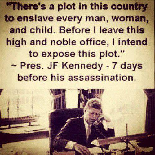 john f. kennedy, quote, expose the plot to enslave every man, woman and child