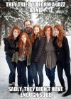 they tried to form a jazz band, sadly they didn't have enough soul, ginger family
