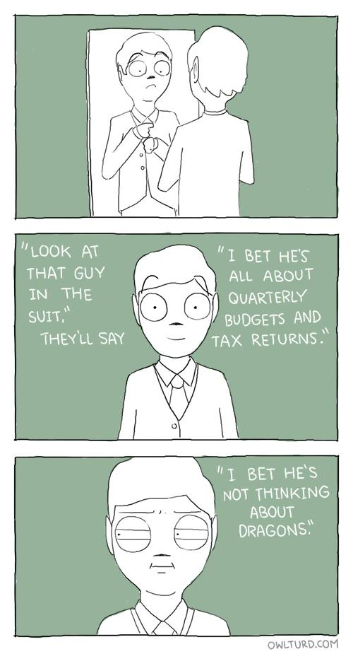 adults are just children in suits, comic, i bet he's not thinking about dragons