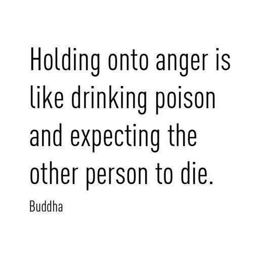 holding onto anger is like drinking poison and expecting the other person to die, buddha, quote