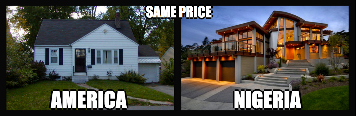 houses that are the same price in america and nigeria