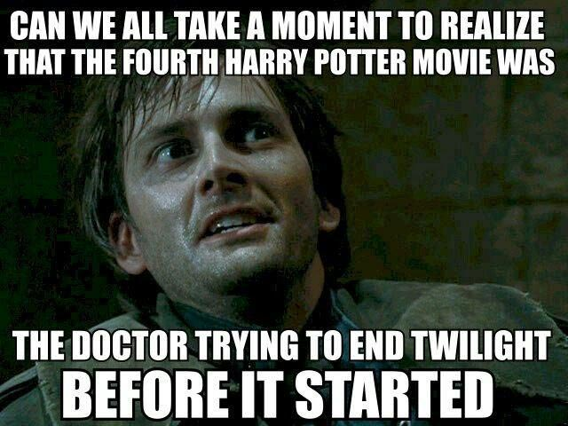 can we all take a moment to realize that the fourth harry potter movie was, the doctor trying to end twilight before it started, dr who, meme