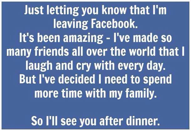 i'm just letting you know that i am leaving facebook