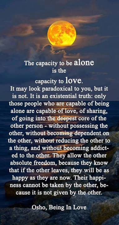 the capacity to be alone is the capacity to love, osho, being in love,