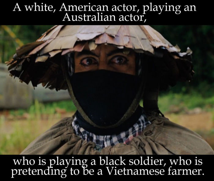 a white american actor playing an australian actor who is playing a black solider who pretending to be a vietnamese farmer