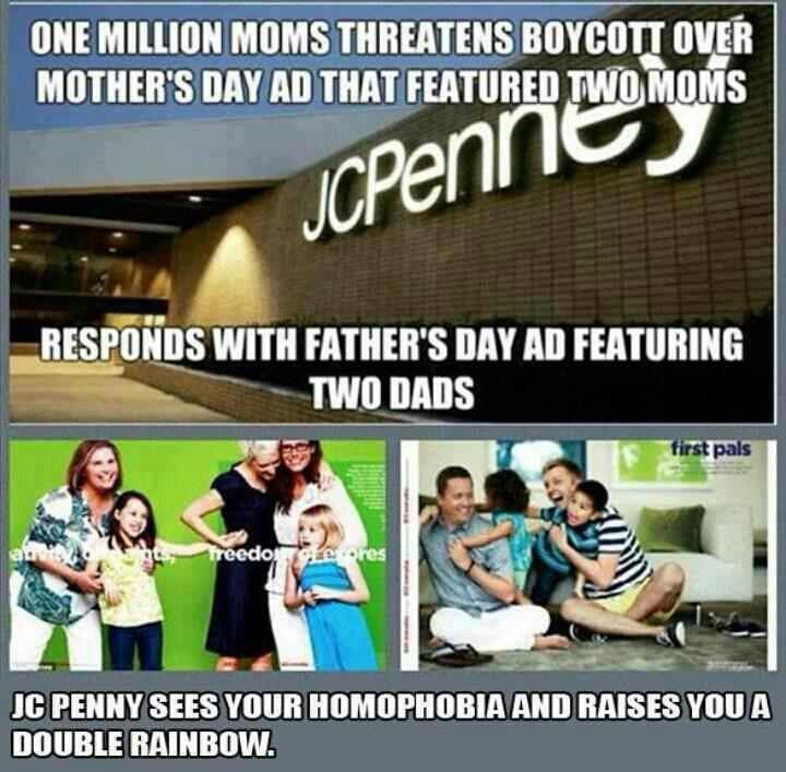 one million moms threaten boycott over mother's day ad that featured two moms, responds with father's day ad featuring two dads, jc penny sees your homophobia and raises you a double rainbow