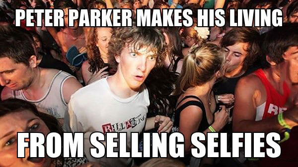 peter parker makes his living from selling selfies, spiderman, sudden clarity clarence, meme
