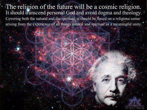 the religion of the future will be a cosmic religion, it should transcend personal god and avoid dogma and theology