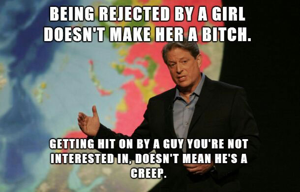 being rejected by a girl doesn't make her a bitch, getting hit on by a guy you're not interested in doesn't mean he's a creep