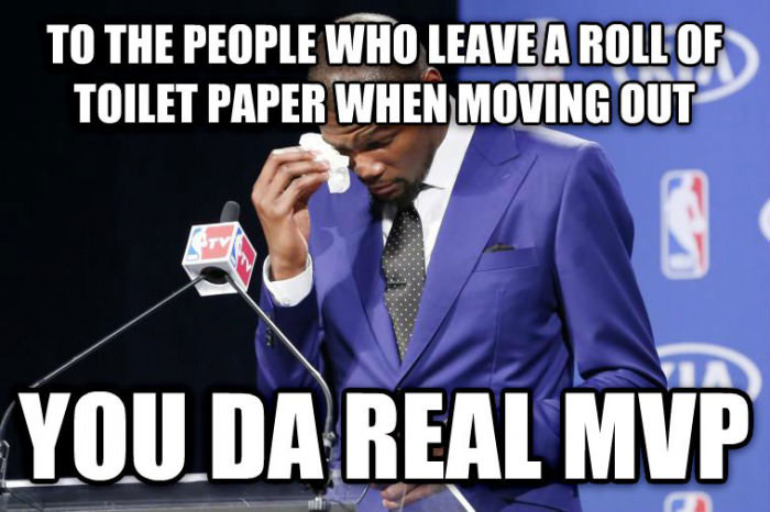 to the people who leave a roll of toilet paper when moving out you da real mvp, meme