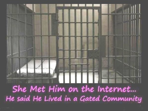 she met him on the internet, he said he lived in a gated community