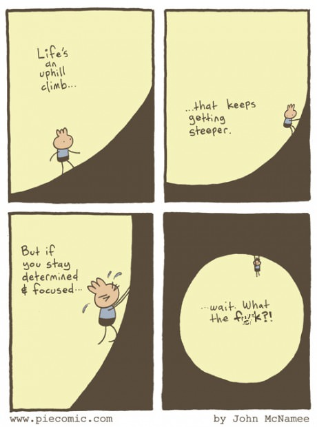 life is an uphill climb, comic, wait what the fuck?