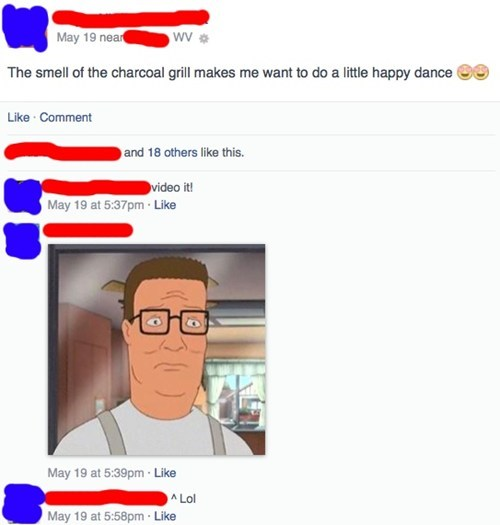 the smell of the charcoal grill makes me want to do a little happy dance, Facebook, King of the hill, hank hill