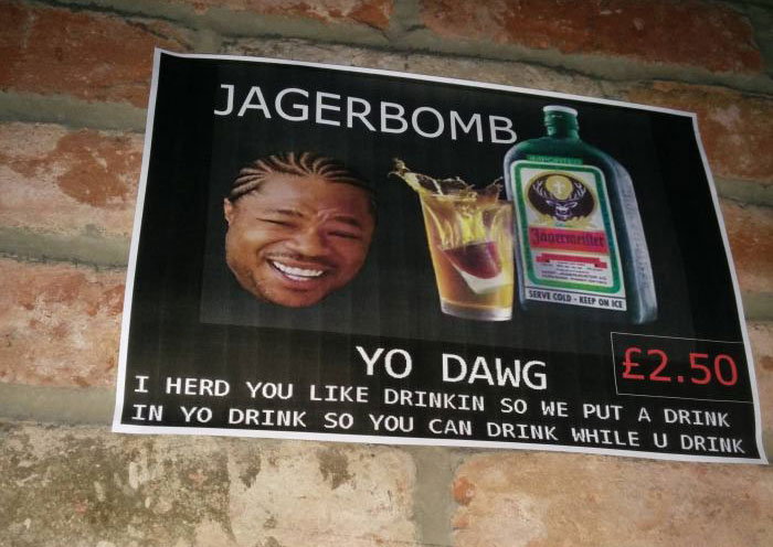 jagerbomb, i heard you like drinkind so we put a drink in your drink so you can drink while you drink