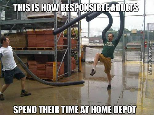 this is how responsible adults spend their time at home depot, meme, lol