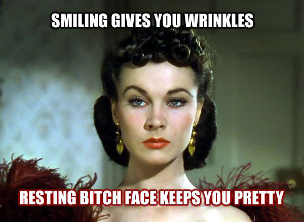 smiling gives you wrinkles, resting bitch face keeps you pretty, meme