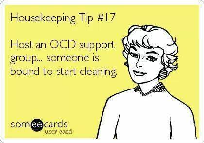 housekeeping tip #17 host an ocd support group and someone is bound to start cleaning, ecard