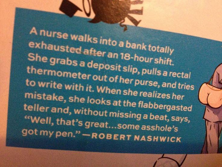 a nurse walks into a bank totally exhausted after an 18-hour shift, joke