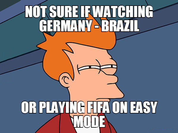 not sure if watching germany vs brazil or playing fifa on easy mode, skeptical fry meme