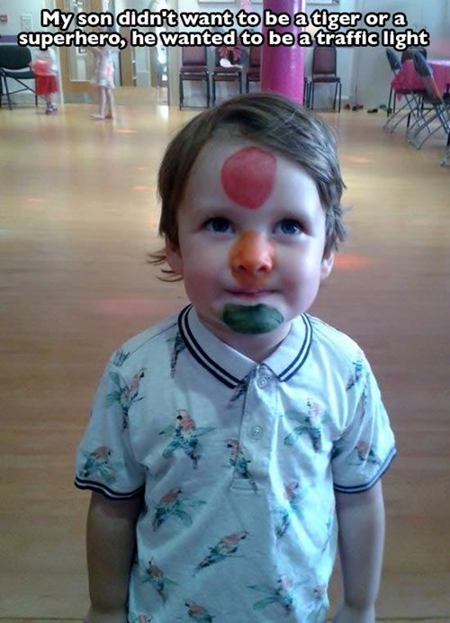 my son did not want to be a superhero or a tiger, he wanted to be a traffic light, lol, wtf