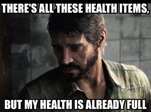 skilled video game player problems, there are all these health items but my health is already full