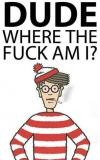 dude where the fuck am i?, where's waldo