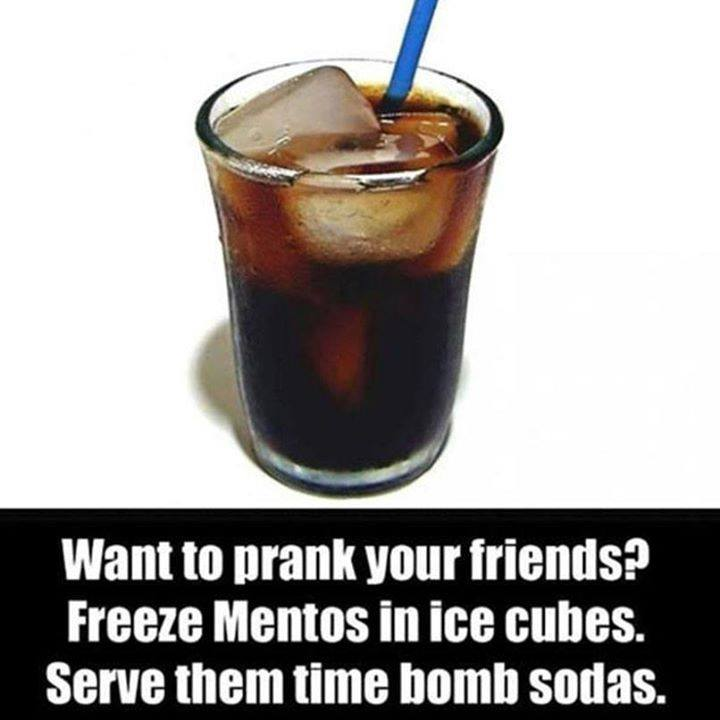 want to prank your friends?, freeze mentos in ice cubes and serve them time bomb sodas, troll