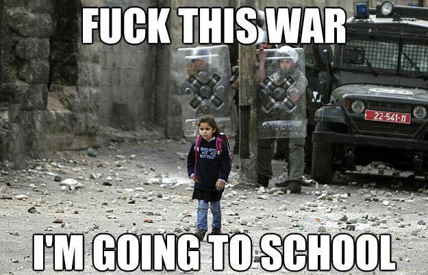 fuck this war, i am going to school, meme, little girl walking across war zone