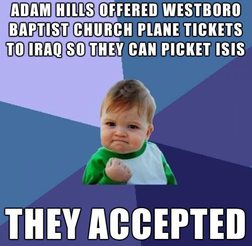 adam hills offered westboro baptist church plane tickets to iraq so they can picket isis, they accepted, win kid meme