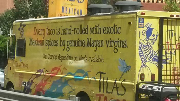 every taco is hand rolled with exotic mexican spices by genuine mayan virgins or carlos depending on who's available
