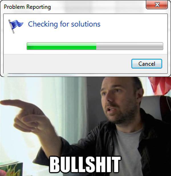 checking for solutions, bullshit user interface messages, meme