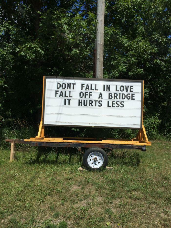 don't fall in love, fall off a bridge it hurts less