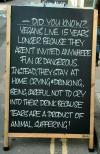 did you know vegans live 15 years longer because they aren't invited anywhere fun or dangerous, instead they stay at home crying and drinking, being careful not to cry into their drinks because tears are a product of animal suffering, chalk board