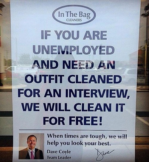 if you are unemployed and need an outfit cleaned for an interview, we will clean it for free, good guy dry cleaner, sign, faith in humanity