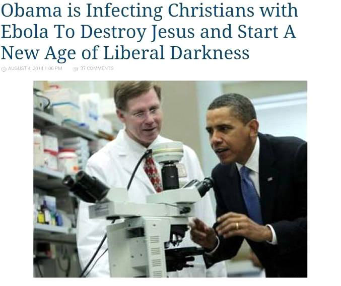obama is infecting christians with ebola to destroy jesus and start a new age of liberal darkness