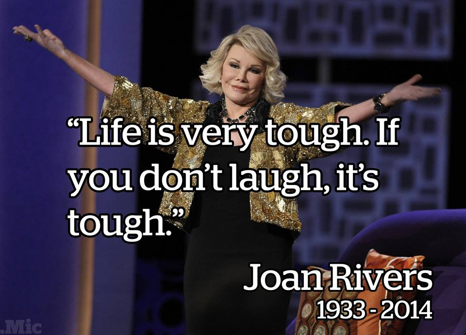 life is very tough, if you don't laugh it's tough, rip joan rivers, 1933-2014, news