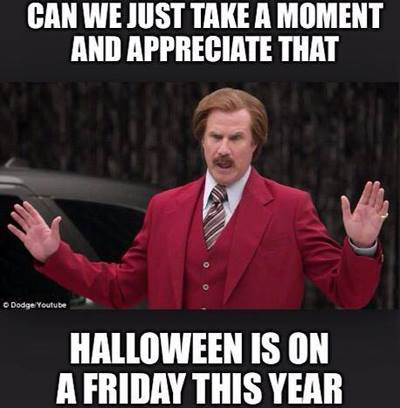 can we just take a moment and appreciate that halloween is on a friday this year, will ferrell, meme