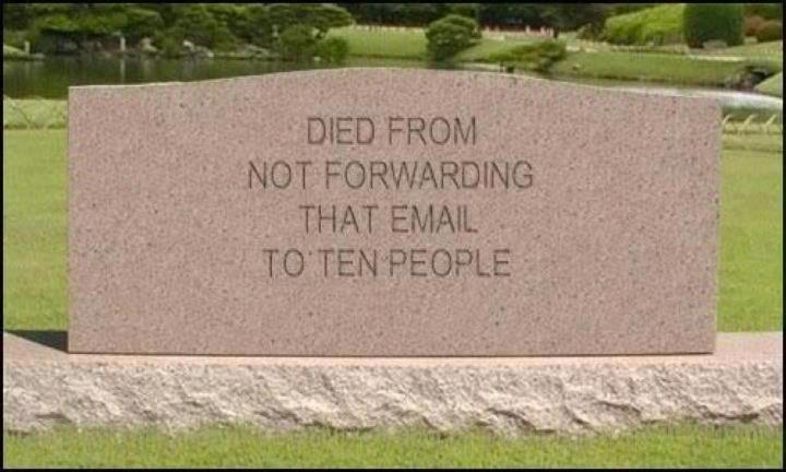 died from not forwarding that email to ten people, tombstone, lol