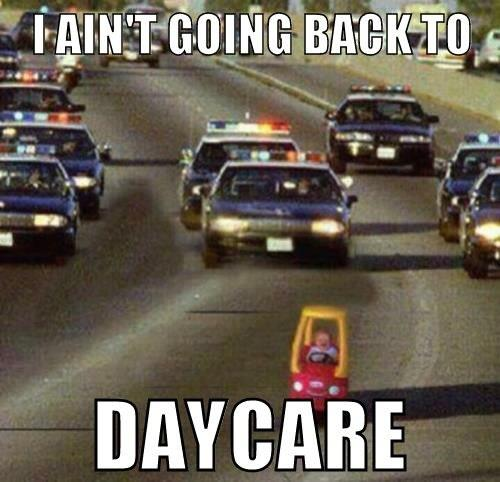 i ain't going back to daycare, meme, baby in small car police chase