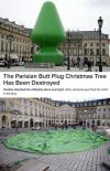 the parisian butt plug christmas tree has been destroyed, vandals attacked the inflatable piece overnight, also someone punched the artist in the face