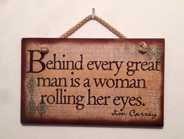 behind every great man is a woman rolling her eyes, jim carrey