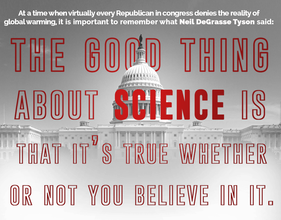 the good thing about science is that it's true whether you believe in it or not