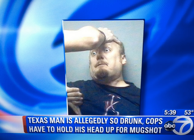 texas man is allegedly so drunk, cops have to hold his head up for mugshot, lol, abc news