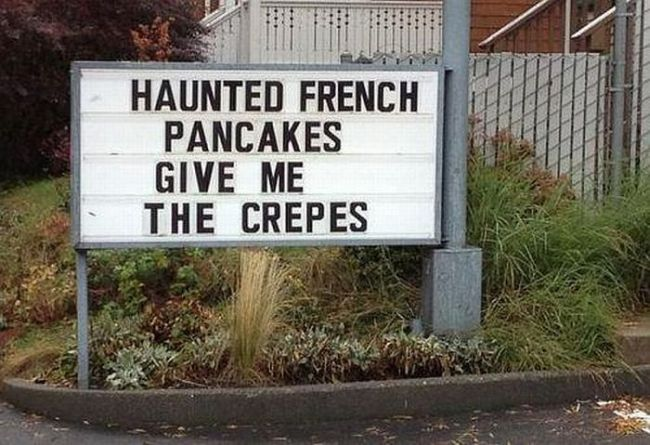 haunted french pancakes give me the crepes, sign, lol, pun