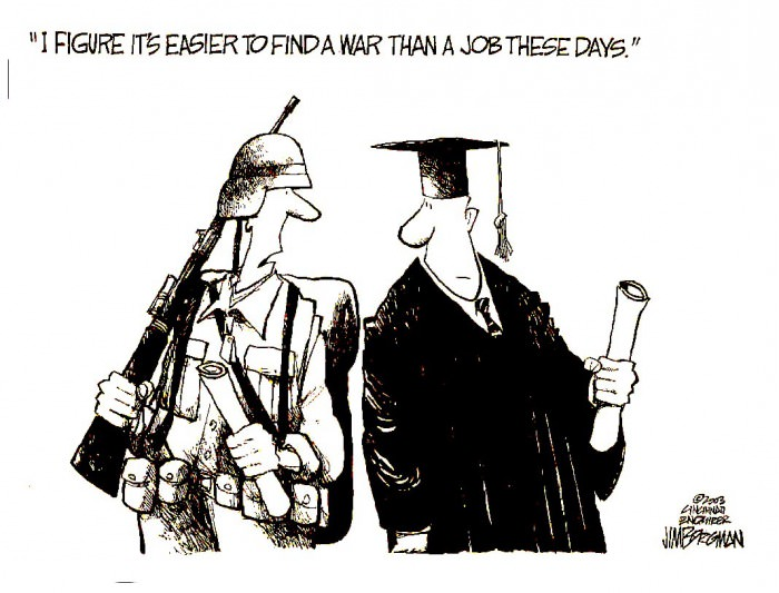 i figure it's easier to find a war than a job these days, social commentary