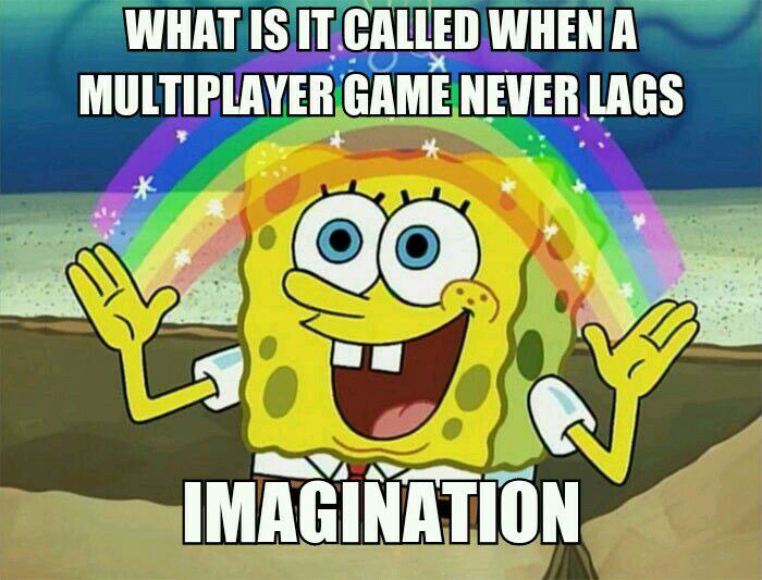 what is it called when a multiplayer game never lags, imagination, spongebob squarepants, meme