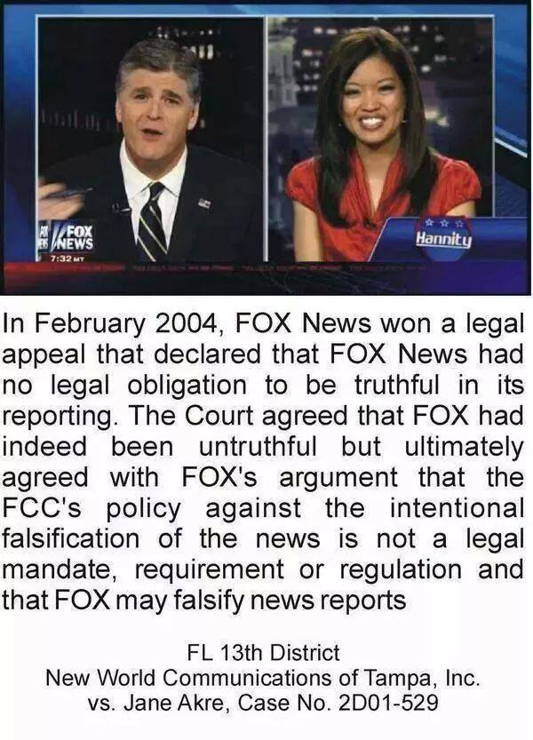 in february 2004 fox news won a legal appeal that declared that fox news had no legal obligation to be truthful in its reporting, new world communications vs jane akre