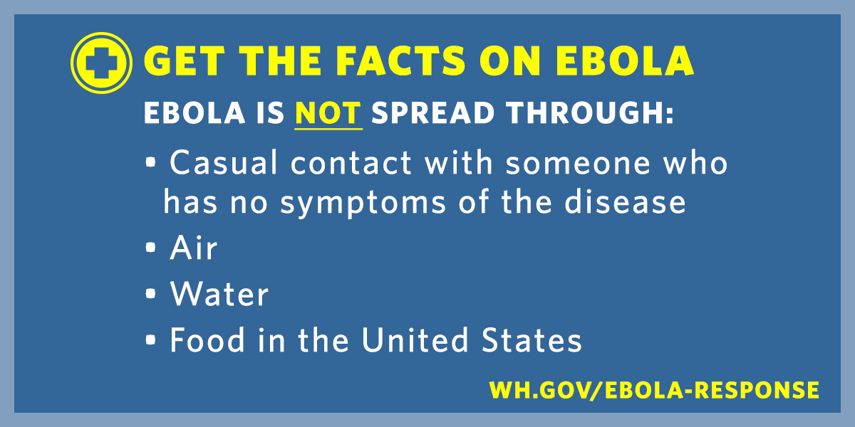 get the facts on ebola, ebola is spread or not spread in the following ways