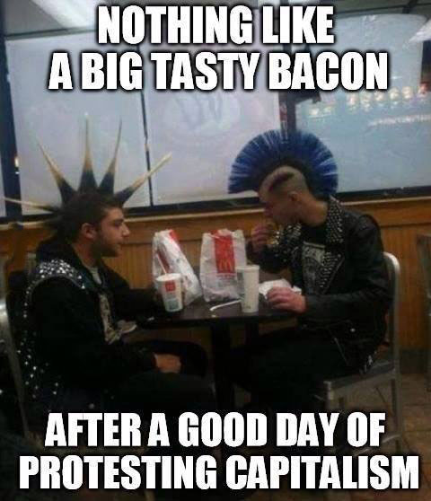 nothing like a big tasty bacon, after a good day of protesting capitalism, meme
